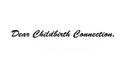 Dear Childbirth Connection