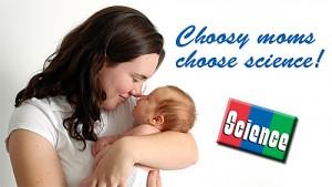 Choosy moms choose science