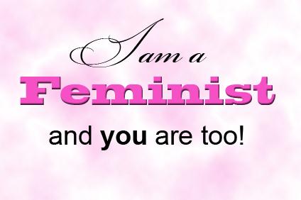 I am a feminist