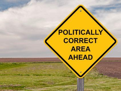 Caution - Politically Correct Area Ahead